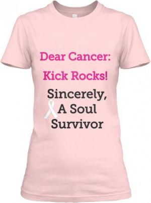 Dear Cancer: Kick Rocks!' T-Shirt | Teespring http://teespring.com ...