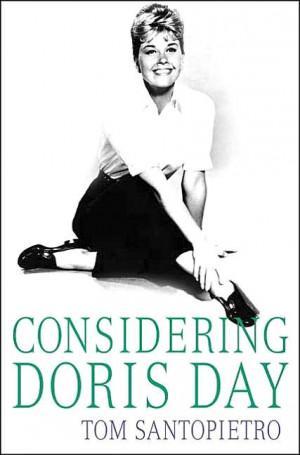 Considering Doris Day by Tom Santopietro (Thomas Dunne, 2007)