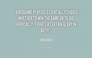 Videogame players essentially choose whether to win the game or to die ...