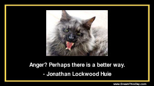 Anger ? perhaps there is a better way .