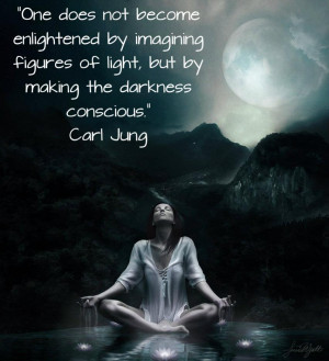 ... by imagining figures of light but by making the darkness conscious