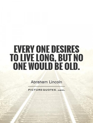 Abraham Lincoln Quotes Aging Quotes
