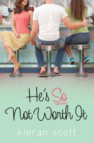 Out Today: He's So Not Worth It: by Kieran Scott