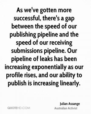 julian-assange-julian-assange-as-weve-gotten-more-successful-theres-a ...