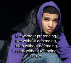 drake, quotes, sayings, life, live, love, listen, speak ...