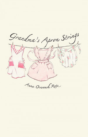 "Grandma's Apron Strings"" is a collection of homestyle recipes and ..."