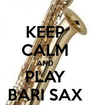 keep calm and play bari sax