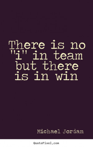 ... in team but there is in win Michael Jordan good motivational quotes