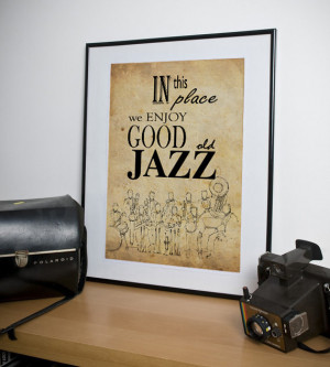 ... place we enjoy good old jazz, poster and drawing of jazz band, 11x16