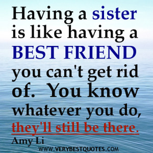 Cute Sister quotes – Having a sister is like having a best friend
