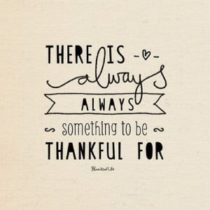 There is always always something to be thankful for