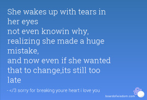... mistake, and now even if she wanted that to change,its still too late