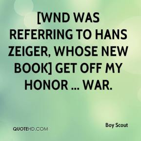 Boy Scout - [WND was referring to Hans Zeiger, whose new book] Get Off ...