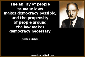 The ability of people to make laws makes democracy possible, and the ...