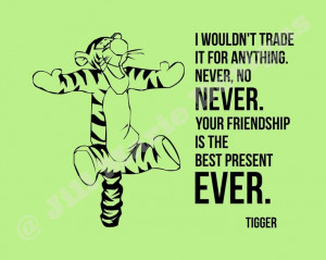Winnie The Pooh ~ I wouldn't trade it for anything. Never, No Never ...