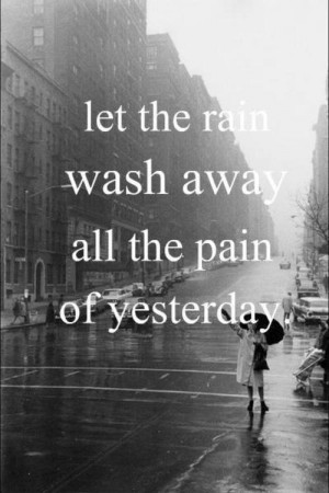 ... let the rain, life, loneliness, love, pain, palabras, quote, quotes