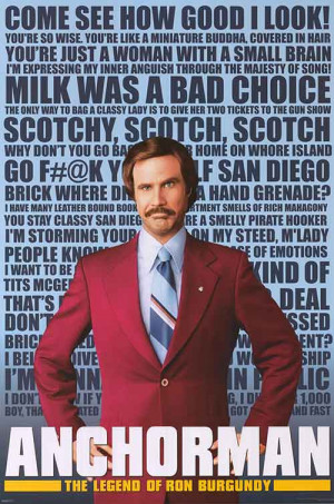 ANCHORMAN: THE LEGEND OF RON BURGUNDY POSTER ]