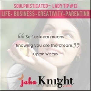 Self-Esteem means knowing you are the dream.