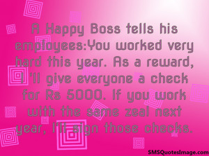 Happy Boss tells his employees...