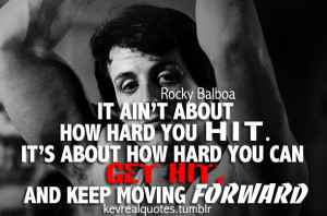 It's about how hard you can get hit and keep moving forward.