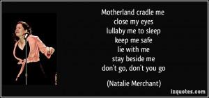 cradle me close my eyes lullaby me to sleep keep me safe lie with me ...