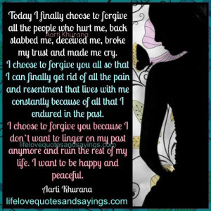 Today I Choose To Forgive All The People Who Hurt Me..