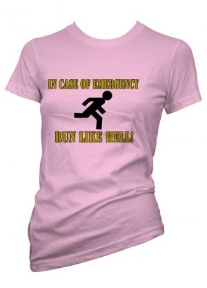 Womens-Funny-Sayings-T-Shirts-Emergency-Run-Like-Hell-Ladies-Funny ...