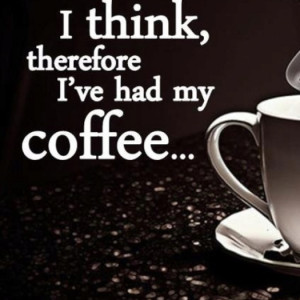 Thursday Morning Coffee Quotes Coffee quote of the week
