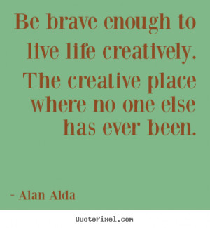 ... alan alda more life quotes love quotes motivational quotes