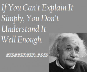 the really true quote by albert einstein that is if you can t explain ...