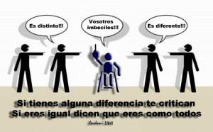 Si tienes una diferencia te critican, Si eres igual dicen que eres ...