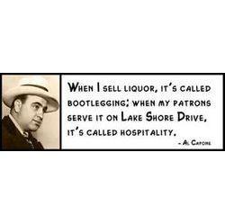 Wall Quote Al Capone When I Sell Liquor It's Called Boo