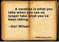 ... when you can no longer take what you've been taking#quotes#vacation
