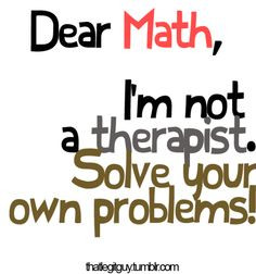 ... dear math b man awesome funny stuff fav quotes favorite quotes quotes