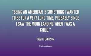 quote-Craig-Ferguson-being-an-american-is-something-i-wanted-14601.png