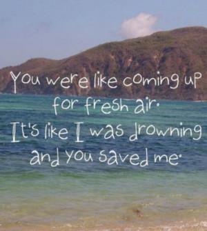 ... you saved me.