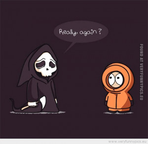 Funny Picture - Kenny and death really again