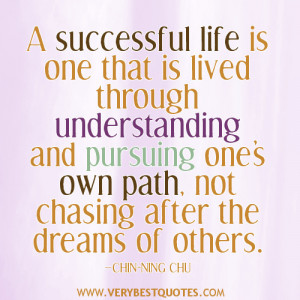 SUCCESSFUL LIFE QUOTES, A successful life is one that is lived through ...