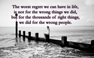 Quote On Regret & Doing The Right Things For The Wrong People