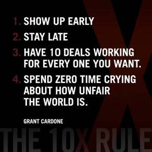 Good Morning! Show up early Stay late Follow Grant Cardone's advice ...