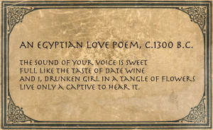 An Egyptian Love Poem, c.1300 B.C.