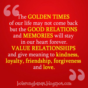 ... give meaning to kindness, loyalty, friendship, forgiveness and love