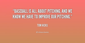 ... is all about pitching, and we know we have to improve our pitching