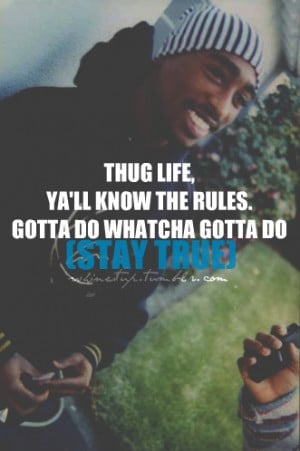 tupac quotes life about love tupac quotes about thug life