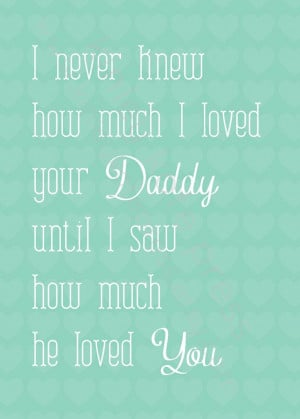 Daddy until I saw how much he loved you.. TEAL Print art newborn girl ...