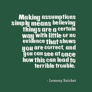 quotes on assumptions source http imgarcade com 1 assumption quotes