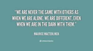 quote-Maurice-Maeterlinck-we-are-never-the-same-with-others-24984.png