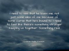 Passion by Lauren Kate (#3 in Fallen series) Quote More