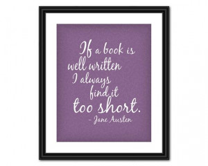 Jane Austen Quote Art - If a Book is Well Written - 8x10 - Instant ...
