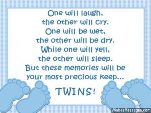 congratulations for having twins as if one baby boy or a baby girl ...